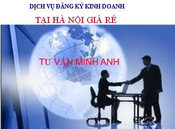 Tư vấn Minh Anh cung cấp dịch vụ đăng ký kinh doanh tại Hà Nội giá rẻ