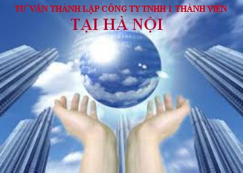 Tư vấn thành lập công ty tnhh 1 thành viên tại Hà Nội