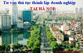 Tư vấn thủ tục thành lập doanh nghiệp tại Hà Nội